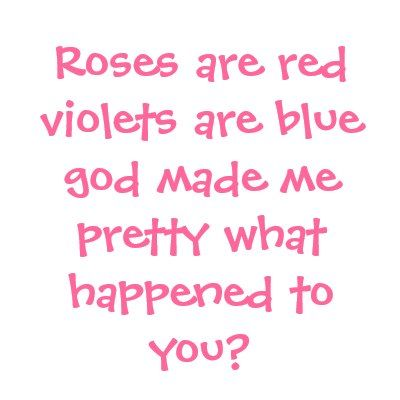violets are blue | Roses Are Red Insult quotes – 1. Roses are red, violets are blue, I ...