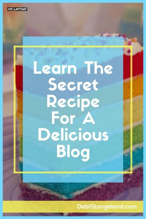 Learn The Secret Recipe For A Delicious Blog ★ Learn to create an amazing blog that your readers want to visit over and over again. ★ Learn HOW To Blog ★