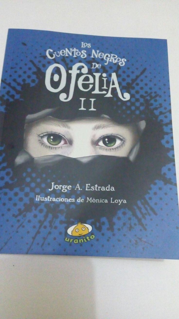 http://palomitasparaleerunlibro.blogspot.mx/2017/05/los-cuentos-negros-de-ofelia-ii-resena.html