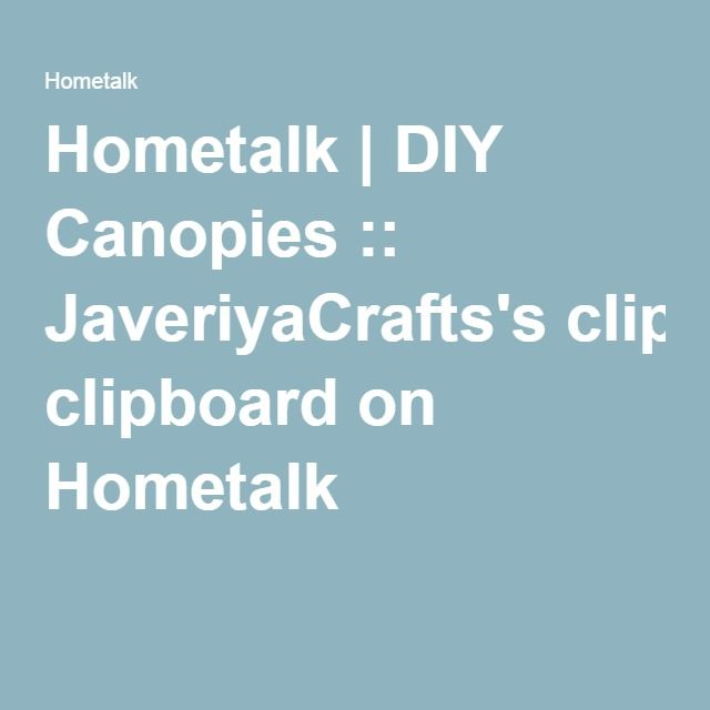 Hometalk | DIY Canopies :: JaveriyaCrafts's clipboard on Hometalk