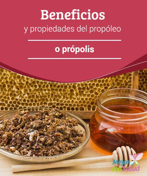 Beneficios y propiedades del propóleo o própolis  El própolis es una mezcla resinosa que las abejas obtienen de las yemas de los árboles, las savias y otras fuentes vegetales.