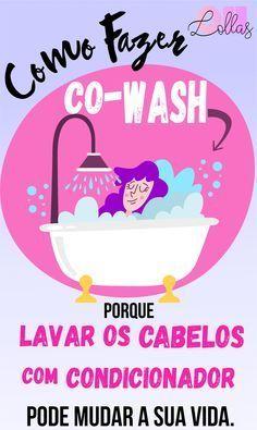 Como fazer Co-Wash? Técnicas Low e No Poo são muito amor! …