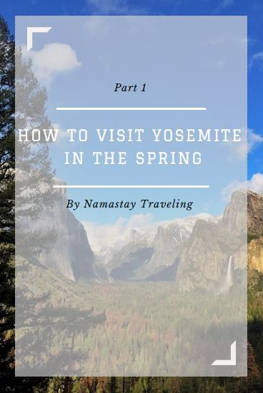 How to visit Yosemite in march, april and may. The best national park season is spring!