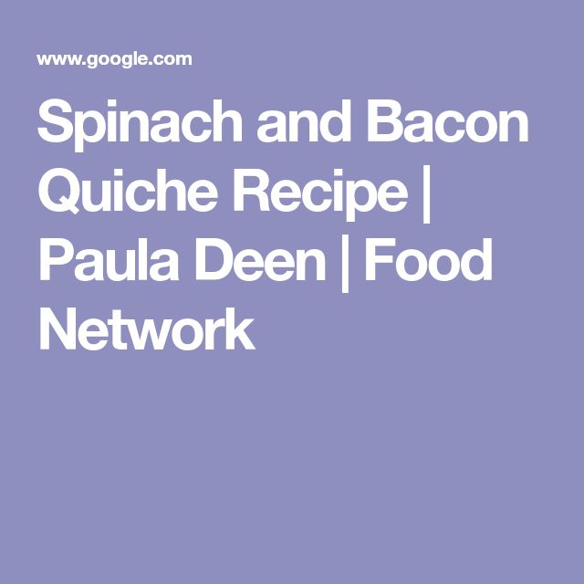 Spinach and Bacon Quiche Recipe | Paula Deen | Food Network