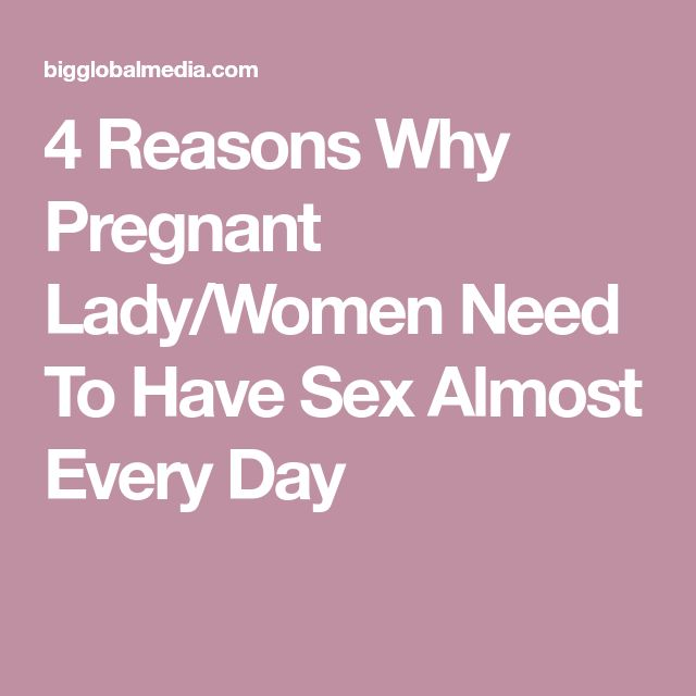 4 Reasons Why Pregnant Lady/Women Need To Have Sex Almost Every Day