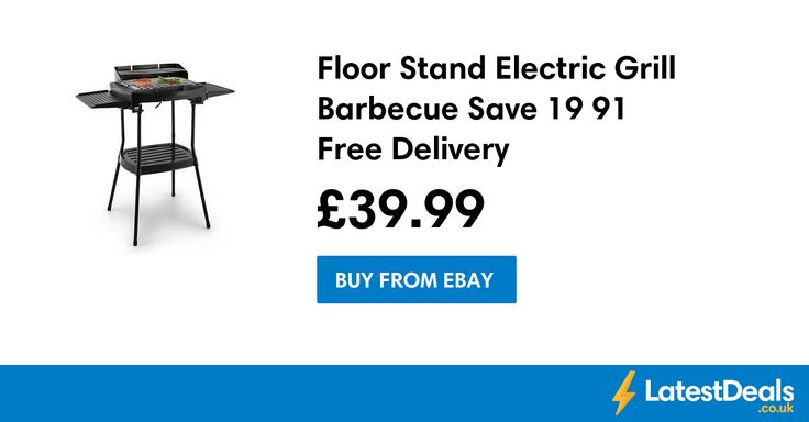 Floor Stand Electric Grill Barbecue Save £19.91 Free Delivery, £39.99 at ebay