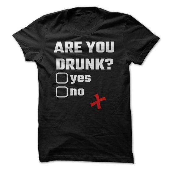 Are You Drunk? Yes No - #gifts for guys #student gift. ACT QUICKLY => https://www.sunfrog.com/Drinking/Are-You-Drunk-Yes-No.html?68278
