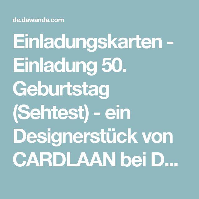 Einladungskarten - Einladung 50. Geburtstag (Sehtest) - ein Designerstück von CARDLAAN bei DaWanda