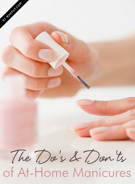 The Pinterest 100: Grooming & Beauty.  Makeup.com's do's and don'ts of an at-home manicure via Essie.