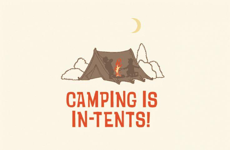 Camping Is In-tents... intense, get it? ha-ha