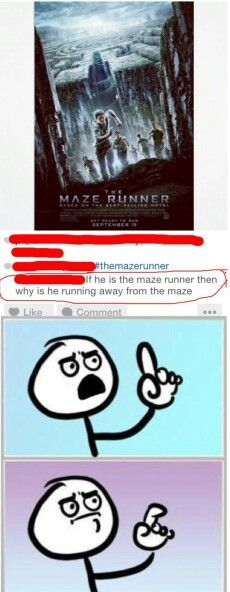 These people are stupid. He is running away from the Grievers after they complete the maze.