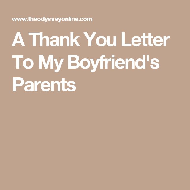 A Thank You Letter To My BoyfriendS Parents  Parents