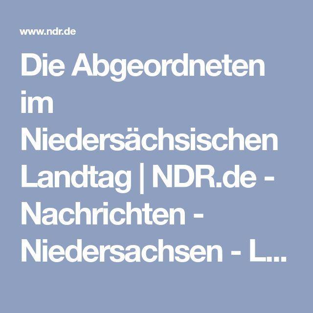 Die Abgeordneten im Niedersächsischen Landtag | NDR.de - Nachrichten - Niedersachsen - Landtagswahl Niedersachsen 2017