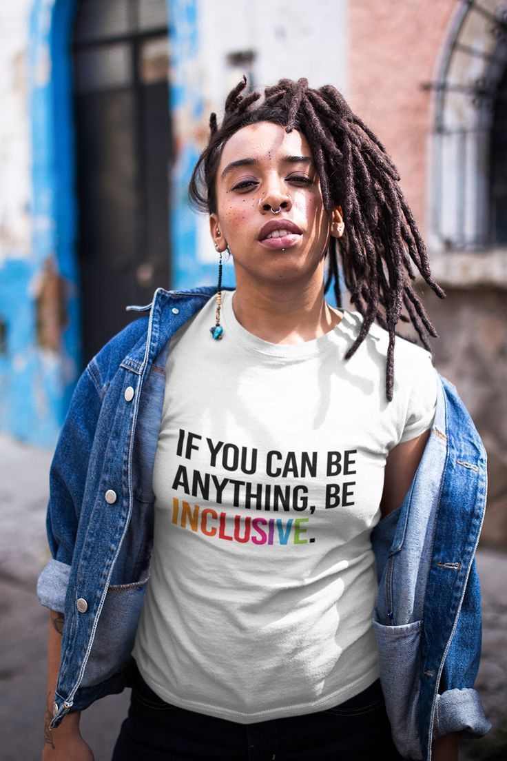 Support diversity and inclusion. Say it out loud with our essential unisex Be Inclusive t-shirt: 'If you can be anything, be inclusive.'  #inclusion #beinclusive #diversityandinclusion #tshirts #teeshirts #blackdesigner T Shirt Original, Bad Girls Club, Custom Design Shirts, You Can Be Anything, Coton Biologique, Festival Fashion, Diversity, Tee Shirts, Cute Outfits