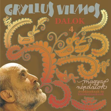 Nézd Meg Lányom — Dalok, Vol. 4 (Magyar Népdalok) — Gryllus Vilmos