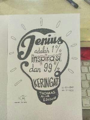 Jenius adalah 1℅ inspirasi dan 99℅ keringat(usaha keras) -Thomas Alva Edison