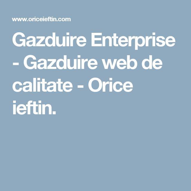 Gazduire Enterprise - Gazduire web de calitate - Orice ieftin.