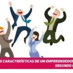 As 10 Características de um Empreendedor de Sucesso, segundo ONU e SEBRAE