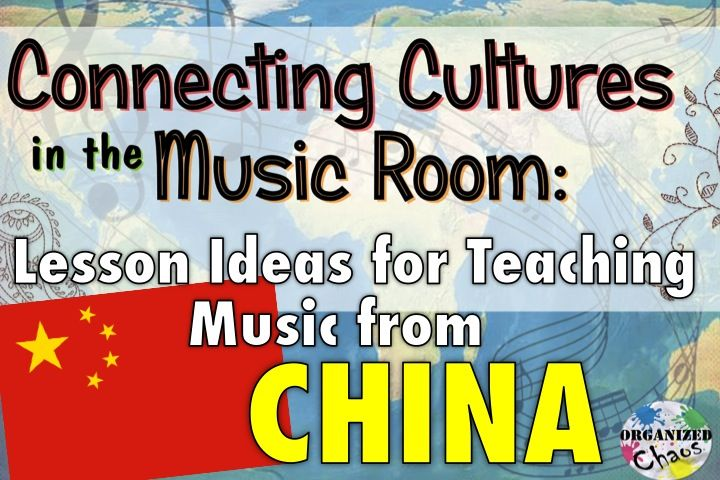 Organized Chaos: Teacher Tuesday: Chinese music in elementary music class. lesson ideas for teaching music from China. instruments, singing, peking opera, etc