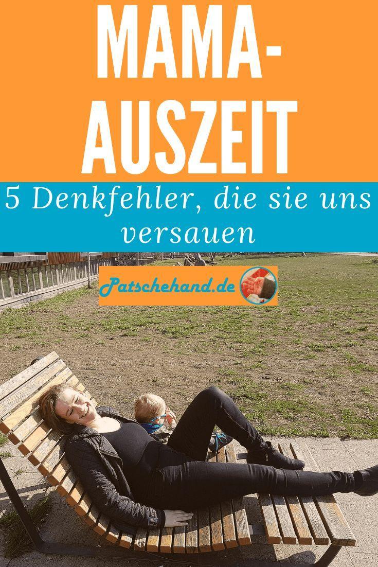 5 Denkfehler, die dir deine Mama-Auszeit versauen – Patschehand.de – Der ehrliche, aber gut gelaunte Mama-Blog