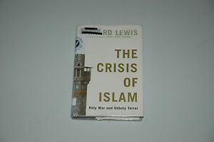 The Crisis of Islam : Holy War and Unholy Terror by Bernard Lewis