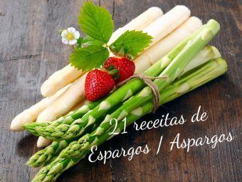 21 Receitas com Espargos / Aspargos