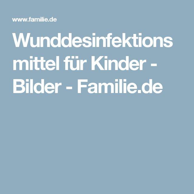 Wunddesinfektionsmittel für Kinder - Bilder - Familie.de