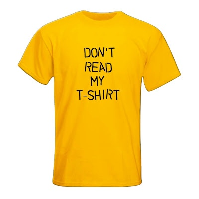 Don't Read T-Shirt Size: S M L XL. Order: 087782342244 info@excelcy.com  http://www.excelcy.com/2013/03/dont-read-my-t-shirt.html