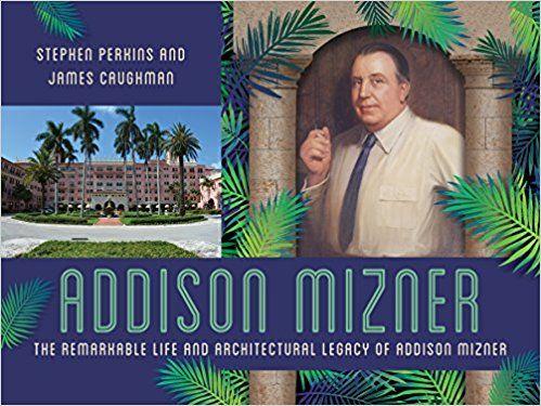 Addison Mizner: The Remarkable Life and Architectural Legacy of Addison Mizner: Amazon.co.uk: Stephen Perkins, James Caughman: 9781493026555: Books