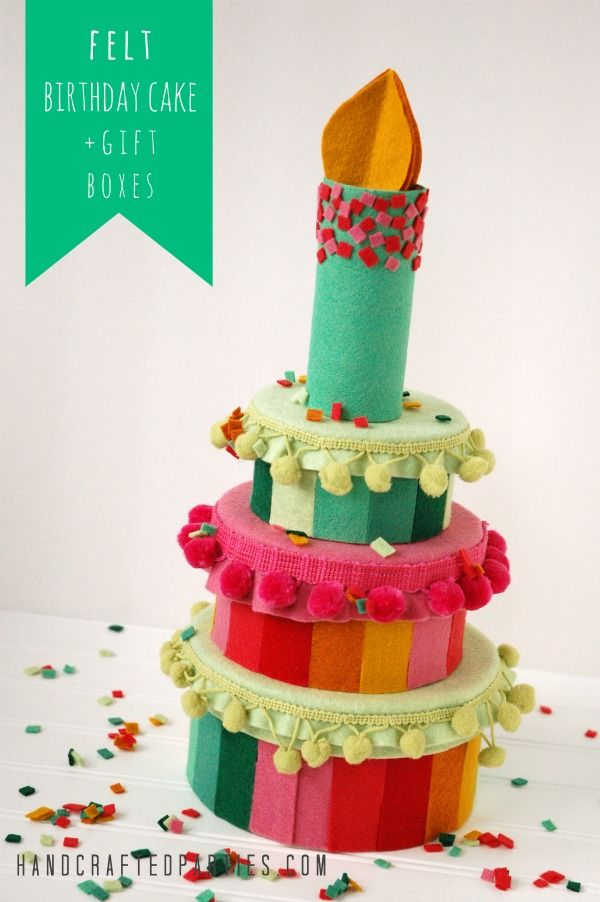 DIY Felt Birthday Cake, Candle + Gift Boxes {Handcrafted Parties}