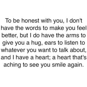 """to be honest with you, I don't have the words to make"