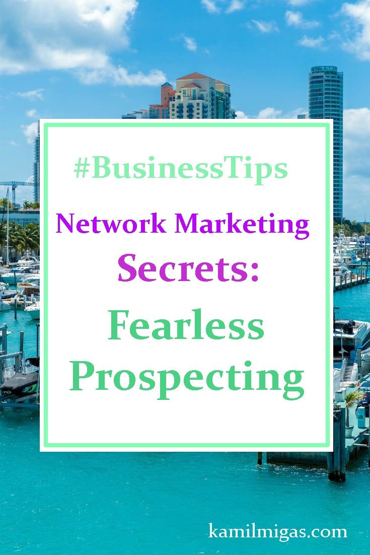 Fear of prospecting can stop you from growing your home based business.  With these 3 Network Marketing Secrets, you can become Fearless Recruiter! http://www.kamilmigas.com/network-marketing-secrets-fearless-prospecting/  #workfromhome #SAHM #WAHM