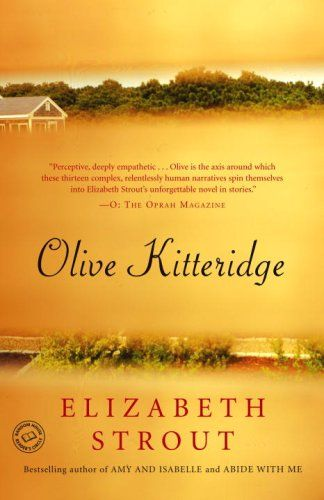 Every rave you hear about this is true.  Amazing characterization and lots to ponder.: Worth Reading, Small Town, Elizabethstrout, Books Club, Pulitzer Prizes, Elizabeth Strout, Books Worth, Shorts Stories, Olives Kitteridg