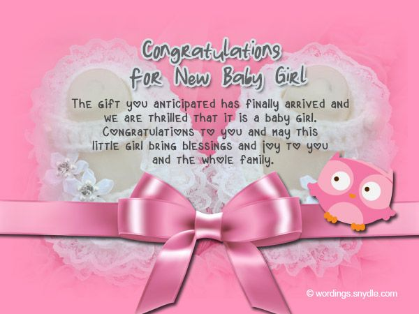 Congratulations Messages for New Baby GirlIf you're lost of words and can't express your warmest congratulation wishes for a new born baby girl, this is a perfect section for you. Here we compile some of the best samples of new baby girl wishes and messages…