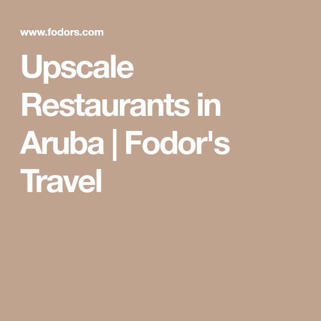 Upscale Restaurants in Aruba | Fodor's Travel