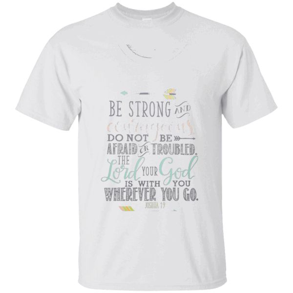 17 best ideas about joshua 1 9 on pinterest joshua 9 for Bible t shirt quotes
