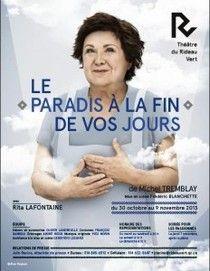 Le Paradis à la Fin de vos Jours : Rita Lafontaine réincarne la Nana de Michel Tremblay