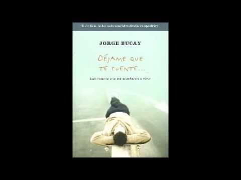 Jorge Bucay Déjame Que Te Cuente Audiolibro Completo Versión Extendida - YouTube