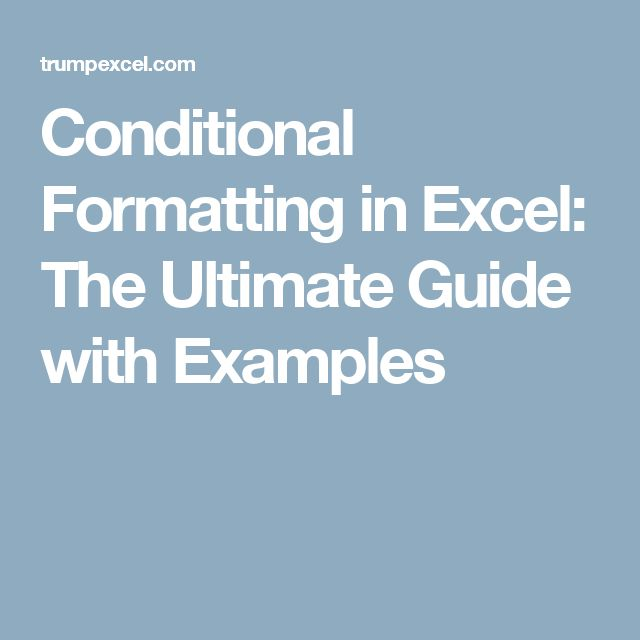 Conditional Formatting in Excel: The Ultimate Guide with Examples