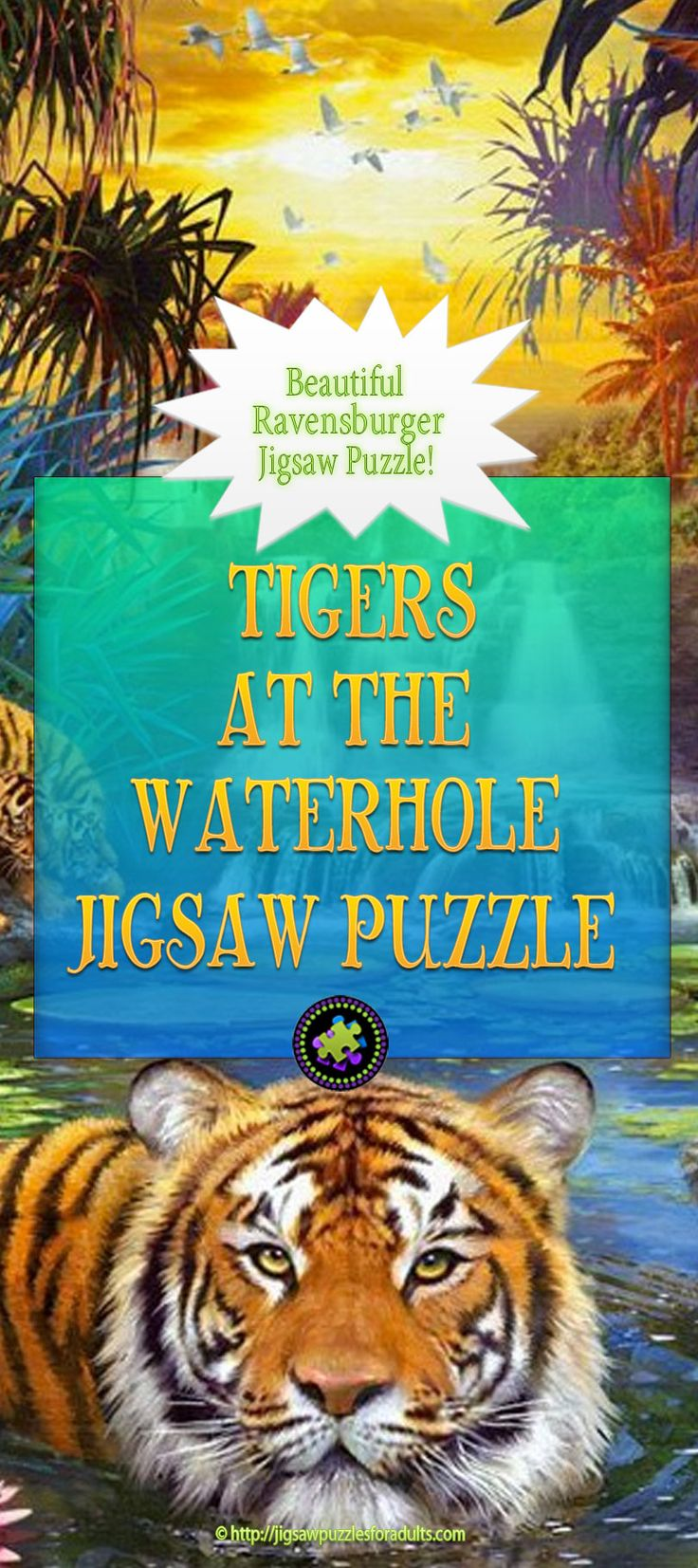 If you love Tigers these beautiful Ravensburger jigsaw puzzles for adults are not only FUN to work on but will challenge your mind and entertain you, too. Tigers At The Waterhole Jigsaw Puzzles are made of high quality puzzle pieces.