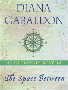 14 best outlander diana gabaldon the books images on pinterest the standalone e book edition of diana gabaldons novella the space between fandeluxe Images