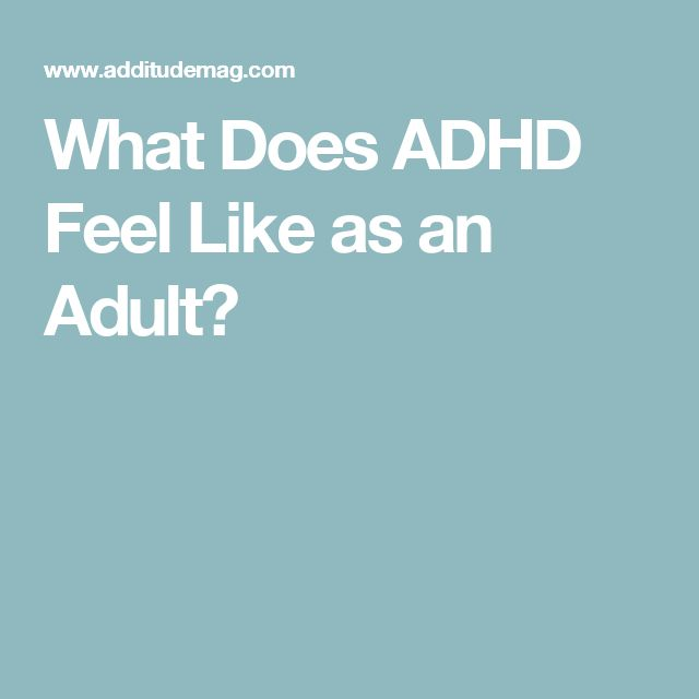 What Does ADHD Feel Like as an Adult?