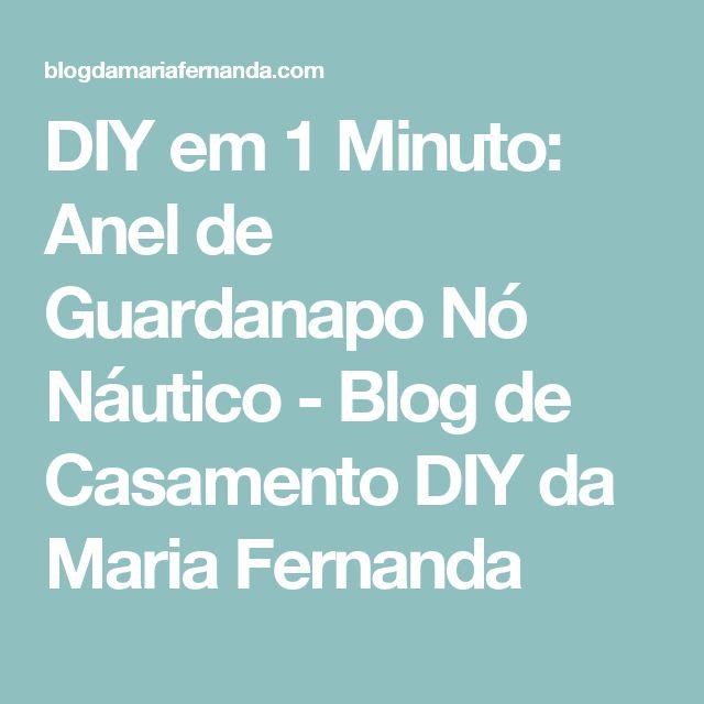 DIY em 1 Minuto: Anel de Guardanapo Nó Náutico - Blog de Casamento DIY da Maria Fernanda