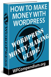 How To Make Money With WordPress - A Complete Guide