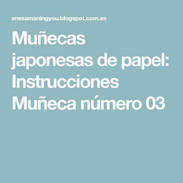 Muñecas japonesas de papel: Instrucciones Muñeca número 03