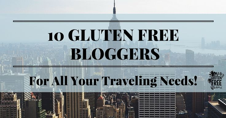 10 Gluten Free Bloggers that are in the know about their cities. If you want to know where the best places are for gluten free dining, ask them!
