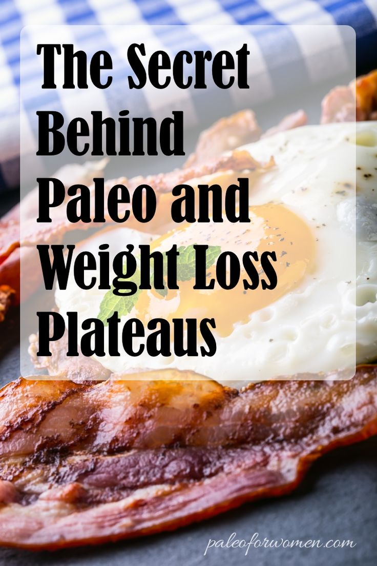 The Secret Behind Paleo and Weight Loss Plateaus - Paleo for Women