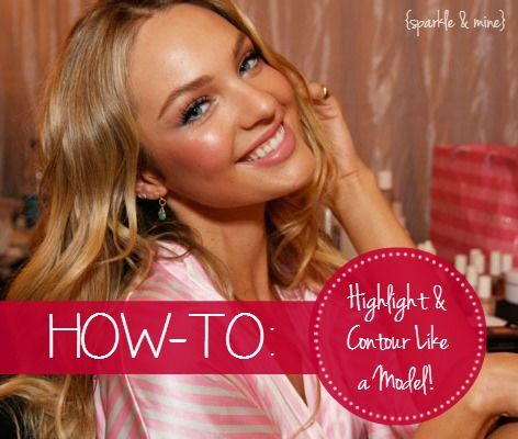 Sparkle & Mine: How-To: Highlight and Contour Like a Model!