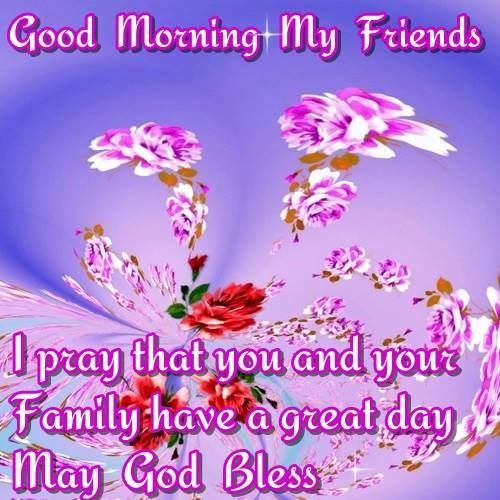 Good Morning My 2: Good Morning My Friends, I Pray That You And Your Family
