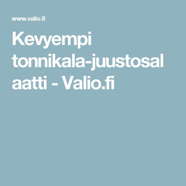 Kevyempi tonnikala-juustosalaatti - Valio.fi